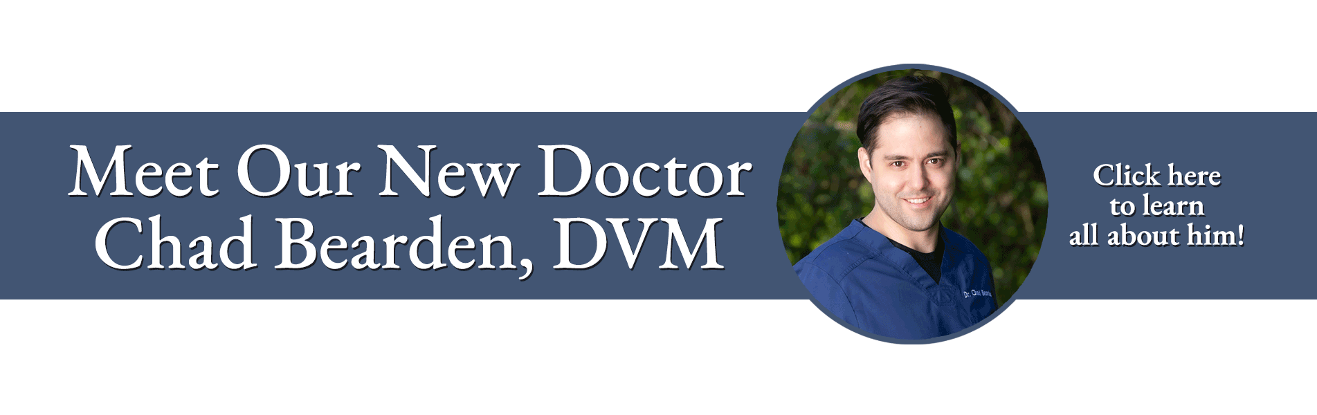 Meet Our New Doctor Chad Bearden, DVM